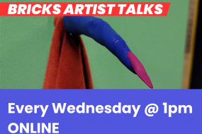 Talk flyer showing text reading Bricks Artist Talks Every Wednesday at 1pm online and sculpture of pointing blue finger