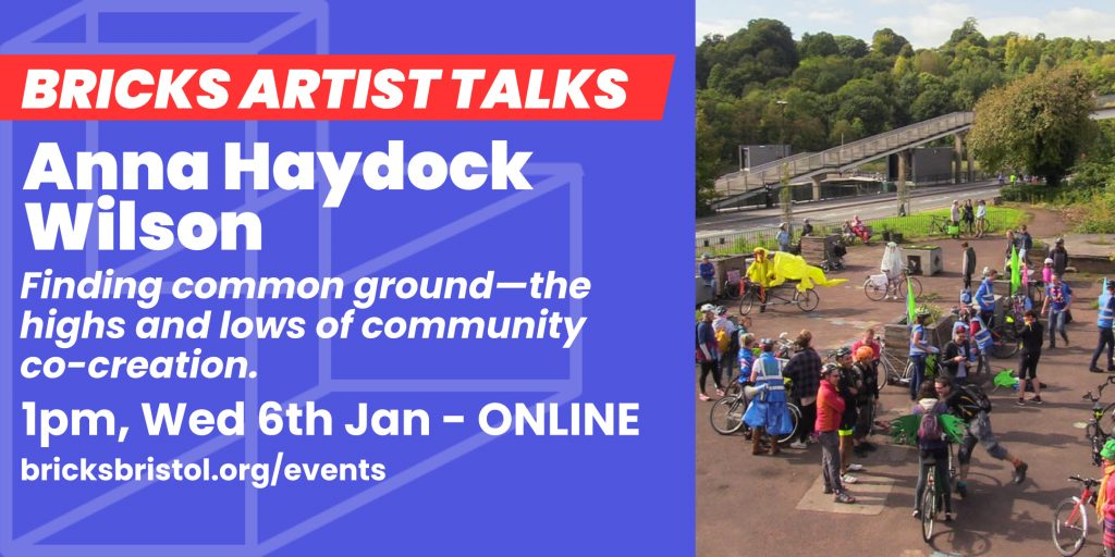 Flyer for Anna Haydock Wilsons artist talk. Blue and Red graphics. Reads 'Bricks Artist Talk, Anna Haydock Wilson, finding common ground—the highs and lows of community co-creation. 1pm, Wed 6th Jan—Online, bricksbristol.org/events
